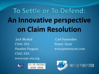 To Settle or To Defend: An Innovative perspective on Claim Resolution