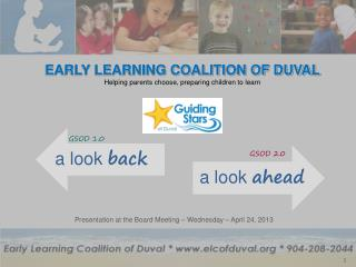 EARLY LEARNING COALITION OF DUVAL Helping parents choose, preparing children to learn