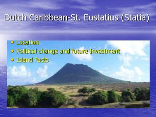 Why invest in St. Eustatius  Statia - The Dutch West Indies