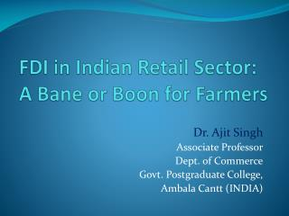 FDI in Indian  Retail  Sector:  A Bane or Boon for Farmers
