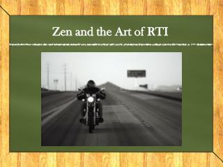 Zen and the Art of RTI