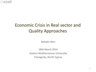 Economic Crisis in Real sector and Quality Approaches