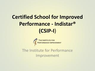 Certified School for Improved Performance - Indistar®  (CSIP-I )