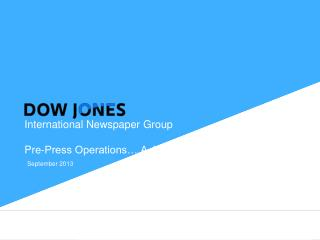 International Newspaper Group Pre-Press Operations….A Journey