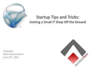 Startup Tips and Tricks: Getting a Small IT Shop Off the Ground