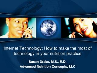 Internet Technology: How to make the most of technology in your nutrition practice