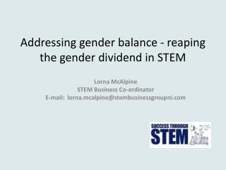 Addressing gender balance - reaping the gender dividend in STEM