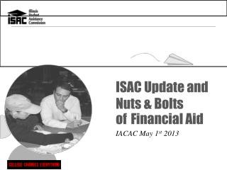 ISAC Update and Nuts & Bolts of Financial Aid