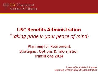 "USC Benefits  Administration ""Taking pride in your peace of mind """