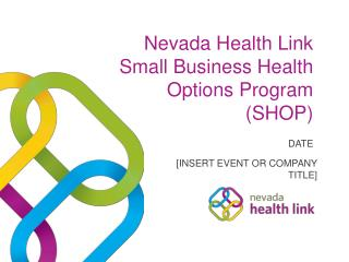 Nevada Health Link Small Business Health Options Program (SHOP)