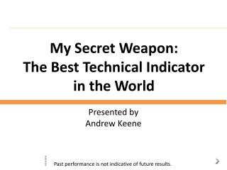 My Secret Weapon: The Best Technical Indicator  in the World