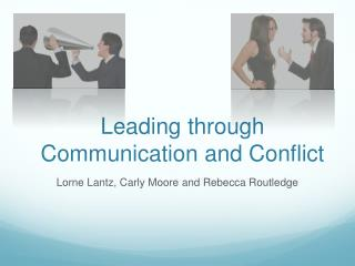 Leading through Communication and Conflict