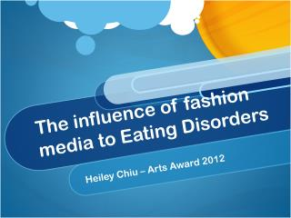 The influence of fashion media to  E ating Disorders