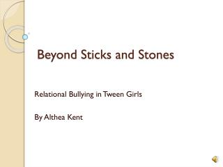 Beyond Sticks and Stones
