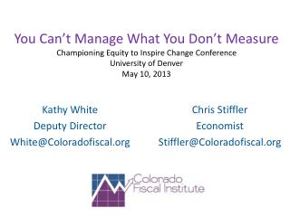 You Can't Manage What You Don't Measure Championing Equity to Inspire Change Conference University of Denver  May 10, 2