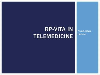 RP-VITA in Telemedicine