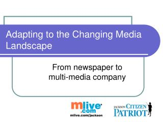 Adapting to the�Changing Media Landscape