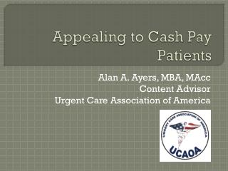 Appealing to Cash Pay Patients