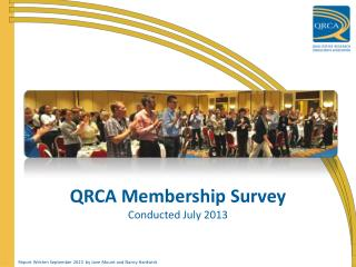 QRCA Membership Survey Conducted July 2013