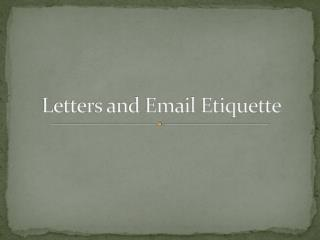 Letters and Email Etiquette