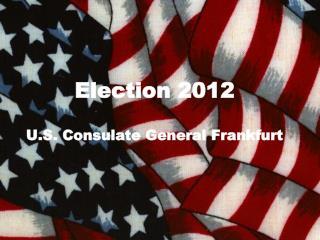 Election  2012 U.S. Consulate General Frankfurt
