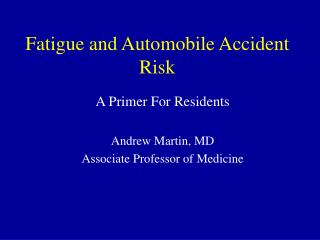 Fatigue and Automobile Accident Risk