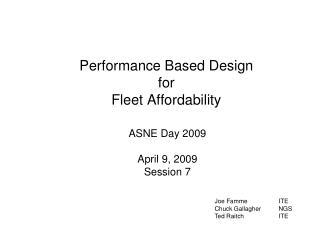 Performance Based Design  for  Fleet Affordability