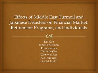 Effects of  Middle East  Turmoil and Japanese Disasters on Financial Market, Retirement Programs, and Individuals