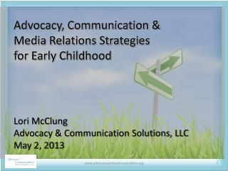 Advocacy,  Communication &  Media Relations Strategies  for Early Childhood