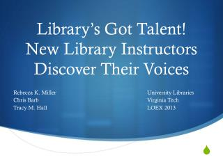 Library's Got Talent!   New Library Instructors Discover Their Voices