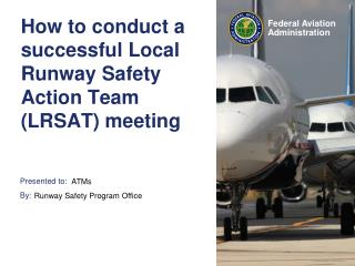 How to conduct a successful Local Runway Safety Action Team (LRSAT) meeting