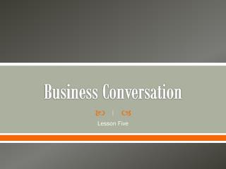Business Conversation
