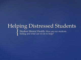 Helping Distressed Students