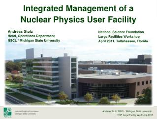 Integrated Management  of a Nuclear Physics User Facility