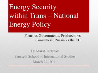 Energy Security  within  Trans – National Energy Policy
