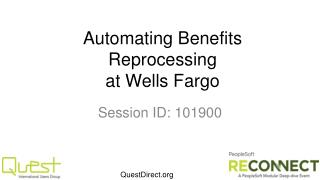 Automating Benefits Reprocessing  at Wells Fargo