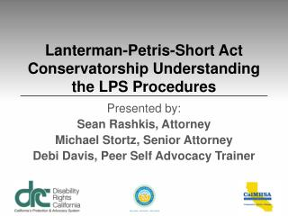 Lanterman-Petris-Short Act Conservatorship Understanding the LPS Procedures