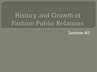 History and Growth of Fashion Public Relations