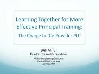 Learning Together for More Effective Principal Training: The Charge to the Provider PLC