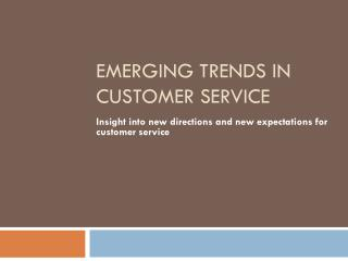 Emerging Trends in Customer Service