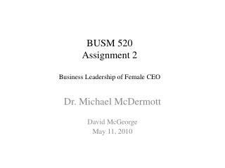 BUSM 520 Assignment 2 Business Leadership of Female CEO