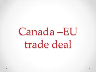 Canada –EU trade deal