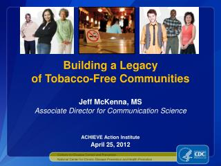 Building a Legacy  of Tobacco-Free  Communities