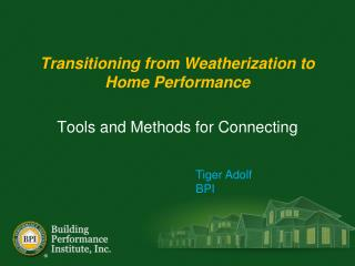 Transitioning from Weatherization to  Home Performance
