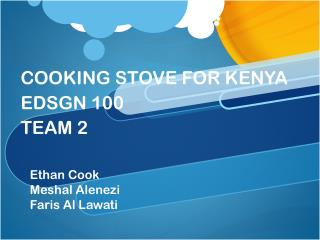 COOKING STOVE FOR KENYA EDSGN 100 TEAM 2