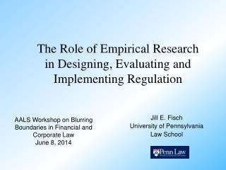 The Role of Empirical Research in Designing, Evaluating and Implementing Regulation