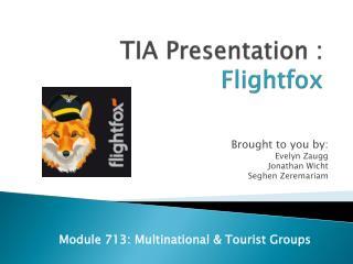 TIA  Presentation  :  Flightfox