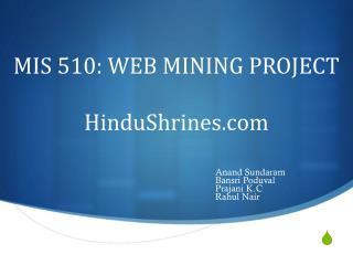 MIS 510: WEB MINING PROJECT HinduShrines.com