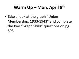 Warm Up – Mon, April 8 th