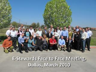 E-Stewards Face to Face Meeting, Dallas, March 2010